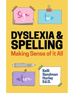 Dyslexia and Spelling - Making Sense of It All