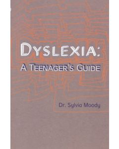 Dyslexia: A Teenager's Guide