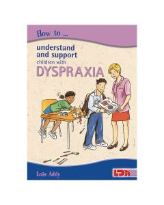 How to Understand and Support Children with Dyspraxia Book