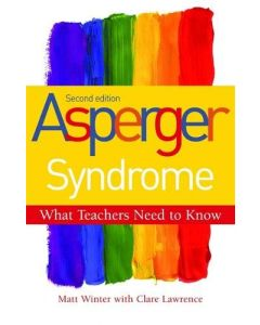 Asperger Syndrome - What Teachers Need to Know Second Edition - 9781849052030