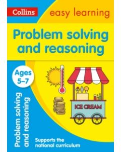 Problem Solving and Reasoning Ages 5-7 : KS1 Maths
