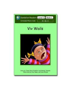 Dandelion Readers, Level 2 'Viv Wails'