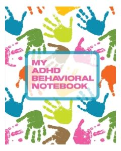 My ADHD Behavioral Notebook : Attention Deficit Hyperactivity Disorder - Children - Record and Track - Impulsivity