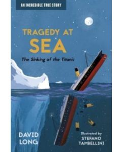 Tragedy at Sea : The Sinking of the Titanic