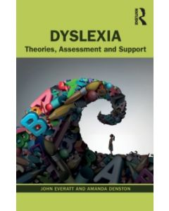 Dyslexia : Theories, Assessment and Support