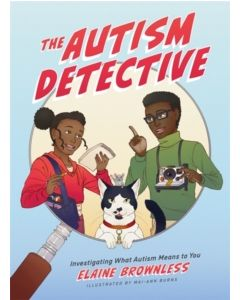 The Autism Detective : Investigating What Autism Means to You
