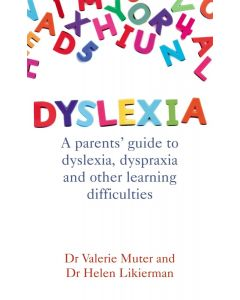Dyslexia: A Parent's Guide To Dyslexia, Dyspraxia and Other learning Dificulties