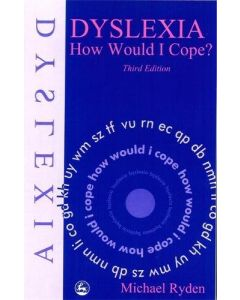 Dyslexia How Would I Cope? (3rd Ed.)