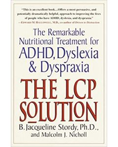 LCP Solution: The Remarkable Nutritional Treatment for ADHD, Dyslexia and Dyspraxia