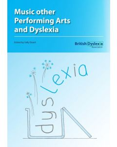 Music, Other Performing Arts and Dyslexia
