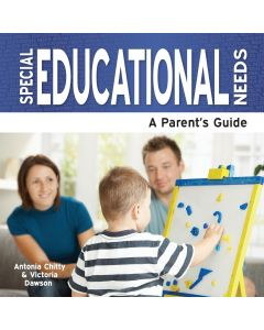 Special Educational Needs - A Parents Guide