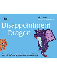 The Disappointment Dragon: Learning to Cope with Disappointment (for All Children and Dragon Tamers, Including Those with Asperg