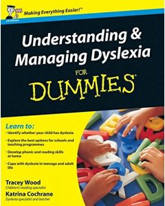 Understanding and Managing Dyslexia for Dummies