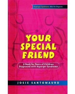 Your Special Friend: A Book for Peers of Children Diagnosed with Asperger Syndrome